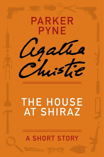the house at shiraz book cover by Agatha Christie